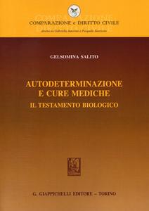 Libro Autodeterminazione e cure mediche. Il testamento biologico Gelsomina Salito