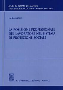 Foto Cover di La posizione professionale del lavoratore nel sistema di protezione sociale, Libro di Laura Foglia, edito da Giappichelli