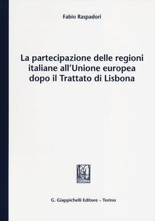 La partecipazione delle regioni italiane allUnione europea dopo il Trattato di Lisbona.pdf
