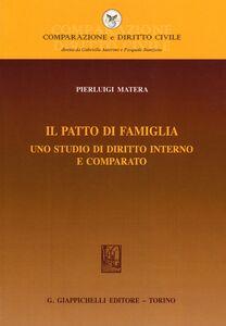 Foto Cover di Il patto di famiglia. Uno studio di diritto interno e comparato, Libro di Pierluigi Matera, edito da Giappichelli