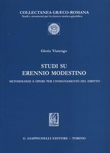 Studi su Erennio Modestino. Metodologie e opere per l'insegnamento del diritto - Gloria Viarengo - copertina