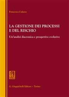 La gestione dei processi e del rischio. Unanalisi diacronica e prospettive evolutive.pdf