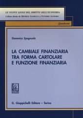 La cambiale finanziaria tra forma cartolare e funzione finanziaria