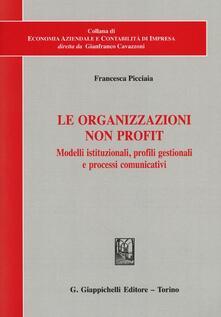 Le organizzazioni non profit. Modelli istituzionali, profili gestionali e processi comunicativi.pdf