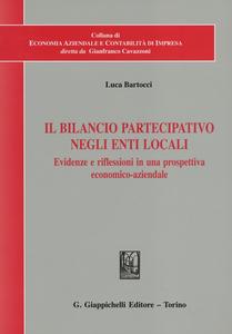 Libro Il bilancio partecipativo negli enti locali. Evidenze e riflessioni in una prospettiva economico-aziendale Luca Bartocci