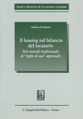 Il leasing nel bilancio del locatario. Dai metodi tradizionali al «right of use» approach