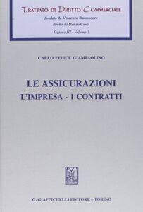 Libro Trattato di diritto commerciale. Sez. III. Vol. 3: Le assicurazioni. L'impresa. I contratti. Carlo F. Giampaolino