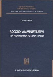Libro Accordi amministrativi tra provvedimento e contratto Guido Greco