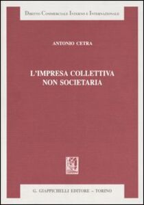 Libro L' impresa collettiva non societaria Antonio Cetra