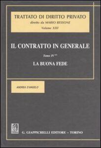 Libro Il contratto in generale. Vol. 4: La buona fede. Andrea D'Angelo