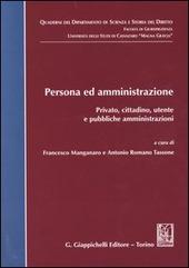 Persona ed amministrazione. Privato, cittadino, utente e pubbliche amministrazioni