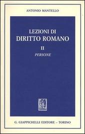 Lezioni di diritto romano. Vol. 2: Persone.