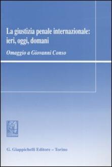 Listadelpopolo.it La giustizia penale internazionale: ieri, oggi, domani. Omaggio a Giovanni Conso Image