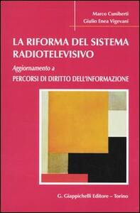 La riforma del sistema radiotelevisivo. Aggiornamento a percorsi di diritto dell'informazione