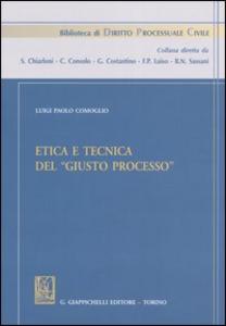 Libro Etica e tecnica del «giusto processo» Luigi P. Comoglio