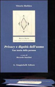 Foto Cover di Privacy e dignità dell'uomo. Una teoria della persona, Libro di Vittorio Mathieu, edito da Giappichelli