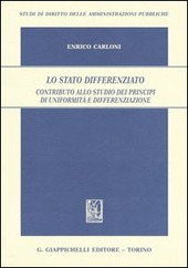 Lo Stato differenziato. Contributo allo studio dei principi di uniformità e differenziazione