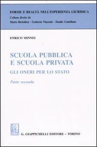 Scuola pubblica e scuola privata. Gli oneri per lo Stato. Vol. 2 - Enrico Minnei - copertina