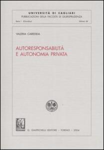 Autoresponsabilità e autonomia privata - Valeria Caredda - copertina