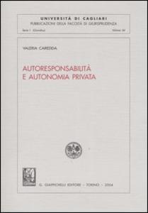 Libro Autoresponsabilità e autonomia privata Valeria Caredda
