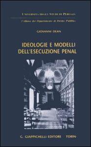 Libro Ideologie e modelli dell'esecuzione penale Giovanni Dean