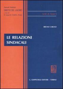 Foto Cover di Le relazioni sindacali, Libro di Bruno Caruso, edito da Giappichelli