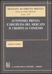 Autonomia privata e disciplina del mercato. Il credito al consumo-Nuova trasparenza bancaria, tutela del risparmiatore e prospettive di riforma del credito al consum
