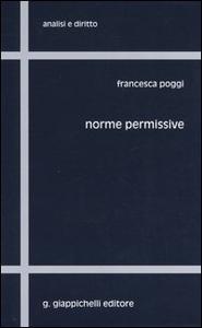 Libro Norme permissive Francesca Poggi