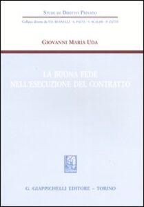Foto Cover di La buona fede nell'esecuzione del contratto, Libro di Giovanni M. Uda, edito da Giappichelli