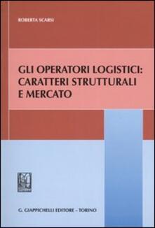 Equilibrifestival.it Gli operatori logistici: caratteri strutturali e mercato Image