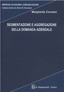 Segmentazione e aggregazione della domanda aziendale - Margherita Corniani - copertina