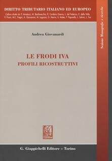 Tegliowinterrun.it Le frodi IVA. Profili ricostruttivi. Ediz. italiana e inglese Image