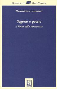 Libro Segreto e potere. I limiti della democrazia Mariavitoria Catanzariti