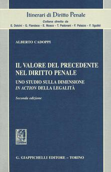 Il valore del precedente nel diritto penale. Uno studio sulla dimensione in action della legalità.pdf