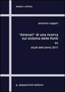 Libro «Itinerari» di una ricerca sul sistema delle fonti. Vol. 17: Studi dell'anno 2013. Antonio Ruggeri