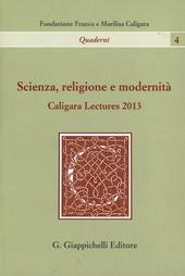 Scienza, religione e modernità. Caligara Lectures 2013