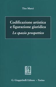 Codificazione artistica e figurazione giuridica. Lo spazio prospettico - Tito Marci - copertina