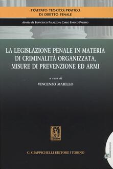 La legislazione penale in materia di criminalità organizzata, misure di prevenzione ed armi.pdf