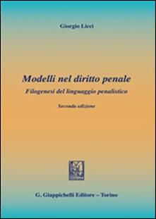 Rallydeicolliscaligeri.it Modelli nel diritto penale. Filogenesi del linguaggio penalistico Image