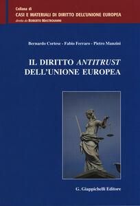 Libro Il diritto antitrust dell'Unione Europea Bernardo Cortese , Fabio Ferrario , Pietro Manzini