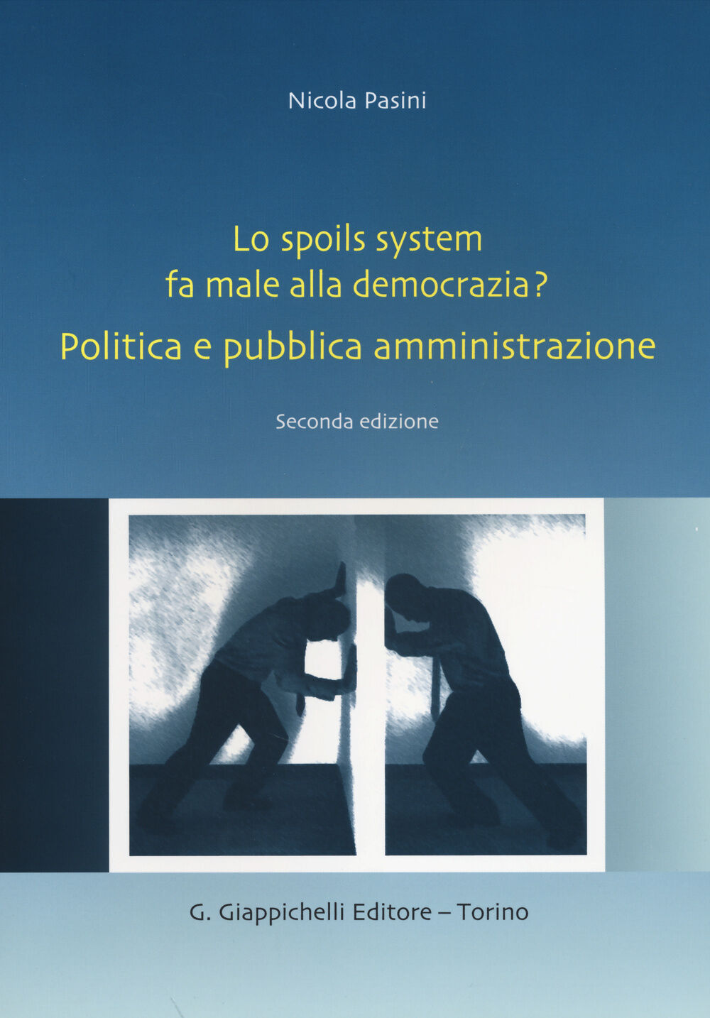 Lo spoils system fa male alla democrazia? Politica e pubblica amministrazione