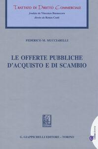 Libro Le offerte pubbliche d'acquisto e di scambio Federico M. Mucciarelli