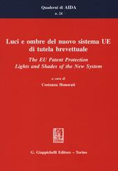 Luci e ombre del nuovo sistema UE di tutela brevettuale-The EU Patent Protection. Lights and Shades of the New System