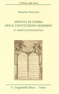 Foto Cover di Appunti di storia delle costituzioni moderne. Le libertà fondamentali, Libro di Maurizio Fioravanti, edito da Giappichelli