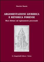 Argomentazione giuridica e retorica forense. Dieci riletture sul ragionamento processuale