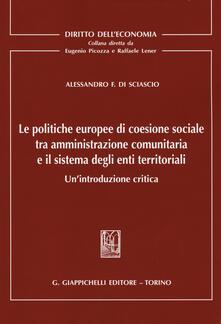 Le politiche europee di coesione sociale tra amministrazione comunitaria e il sistema degli enti territoriali. Unintroduzione critica.pdf