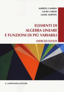 Elementi di algebra lineare e funzioni di più variabili. Esercizi svolti