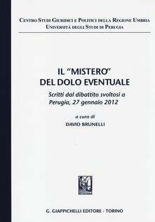 Rallydeicolliscaligeri.it Il «mistero» del dolo eventuale. Scritti dal dibattito (Perugia, 27 gennaio 2012) Image
