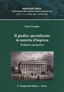 Libro Il giudice specializzato in materia d'impresa. Problemi e prospettive Paolo Comoglio