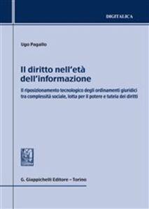 Libro Il diritto nell'età dell'informazione. Il riposizionamento tecnologico degli ordinamenti giuridici tra complessità sociale, lotta per il potere e tutela dei diritti Ugo Pagallo